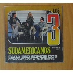 LOS 3 SUDAMERICANOS - PARA ESO SOMOS DOS - SINGLE