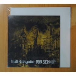 BULL BRIGADE - NON SERVIUM - 10 - LP