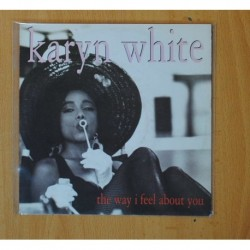KARYN WHITE - THE WAY I FEEL ABOUT YOU - SINGLE