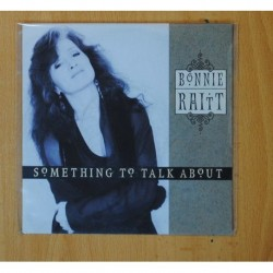 BONNIE RAITT - SOMETHING TO TALK ABOUT / ONE PART BE MY LOVER - SINGLE