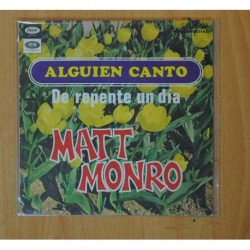MATT MONRO - ALGUIEN CANTO / DE REPENTE UN DIA - SINGLE