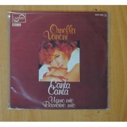 ORNELLA VANONI - CANTA CANTA / UOMO MIO BAMBINO MIO - SINGLE