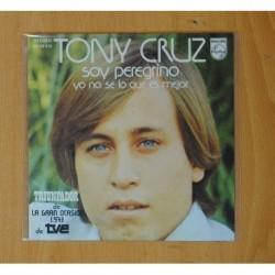TONY CRUZ - SOY PEREGRINO / YO NO SE LO QUE ES MEJOR - SINGLE
