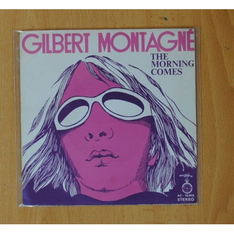 GILBERT MONTAGNE - THE MORNING COMES / GOING TO SOUL - SINGLE