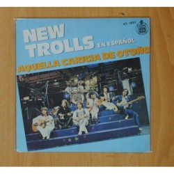 NEW TROLLS - AQUELLA CARICIA DE OTOÑO / ALDEBARAN - SINGLE