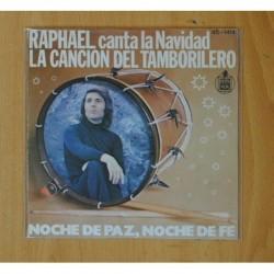 RAPHAEL - CANTA LA NAVIDAD - LA CANCION DEL TAMBOLINERO / NOCHE DE PAZ, NOCHE DE FE - SINGLE