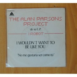 THE ALAN PARSONS PROJECT - I WOULDN´T WANT TO BE LIKE YOU / NUCLEUS - SINGLE