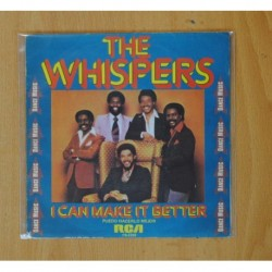 THE WHISPERS - I CAN MAKE IT BETTER / SAY YOU ( WOULD LOVE FOR ME TOO ) - SINGLE