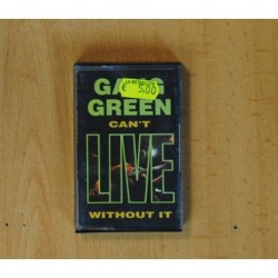 GANG GREEN - CAN´T LIVE WITHOUT IT - CASSETTE