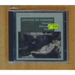 ANTONIO DE CABEZON - GLOSADOS DIFERENTES TIENTOS / TRIO UNDA MARIS - CD