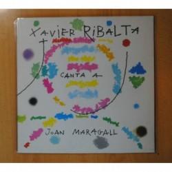 XAVIER RIBALTA - XAVIER RIBALTA CANTA A JOAN MARAGALL - GATEFOLD - LP