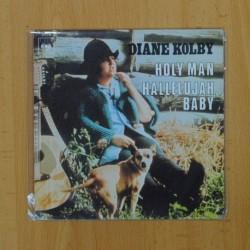 DIANE KOLBY - HOLY MAN / HALLELUJAH BABY - SINGLE