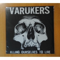 VARUKERS / SICK ON THE BUS - KILLING OURSELVES TO LIVE MUSIC FOR LOSERS - LP