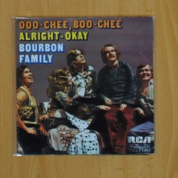 BOURBON FAMILY - OO-CHEE, BOO CHEE / ALRIGHT OKAY - SINGLE