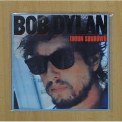 BOB DYLAN - UNION SUNDOWN / ANGEL FLYING TOO CLOSE TO THE GROUND - SINGLE - PROMO ETIQUETA BLANCA