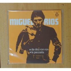 MIGUEL RIOS - DA DOU RON RON / LA PECOSITA - SINGLE