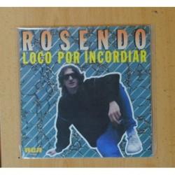 ROSENDO - LOCO POR INCORDIAR / CORAZON - SINGLE