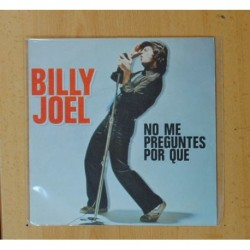 BILLY JOEL - DON´ T ASK ME WHY / C´ETAIT TOI ( YOU WERE THE ONE ) - SINGLE