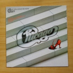 CHICAGO - IF YOU LEAVE ME NOW - LP