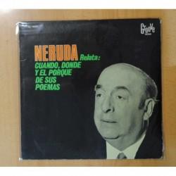 PABLO NERUDA - NERUDA RELATA CUANDO DONDE Y EL PORQUE DE SUS POEMAS - LP