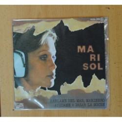 MARISOL - HABLAME DEL MAR MARINERO / AYUDAME A PASAR LA NOCHE - SINGLE