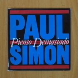 PAUL SIMON - PIENSO DEMASIADO / SONG ABOUT THE MOON - SINGLE