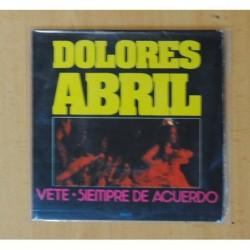 DOLORES ABRIL - VETE / SIEMPRE DE ACUERDO - SINGLE
