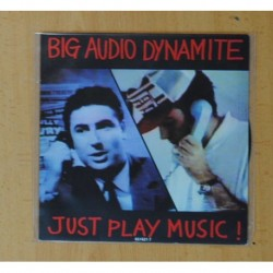 BIG AUDIO DYNAMITE - JUST PLAY MUSIC / MUCH WORSE - SINGLE