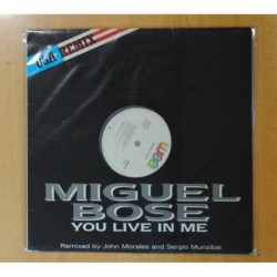 MIGUEL BOSE - YOU LIVE IN ME / REMIXED BY JOHN MORALES AND SERGIO MUNZIBAI - MAXI