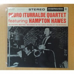 PEDRO ITURRALDE QUARTET FEATURING HAMPTON HAWES - AN HISTORIC MEETING RECORDED IN THE EARLY HOURS OF THE MORNING - LP