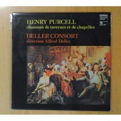 HENRY PURCELL / ALFRED DELLER - CHANSONS DE TAVERNES ET DE CHAPELLES - GATEFOLD - LP
