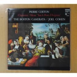 PIERRE CERTON / THE BOSTON CAMERATA / JOEL COHEN - CHANSONS / MESSE SUS LE PONT D AVIGNON - GATEFOLD - LP