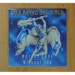 MOTLEY CRUE - LOS REYES DEL ROCK - WITHOUT YOU - SINGLE