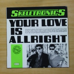 SKELETRONICS - YOUR LOVE IS ALLRIGHT - MAXI