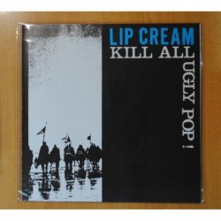 LIP CREAM - KILL ALL UGLY POP! - LP