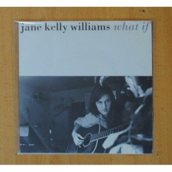 JANE KELLY WILLIAMS - WHAT IF / HIS EYES - SINGLE