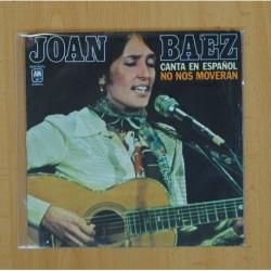 JOAN BAEZ - NO NOS MOVERAN / TODAS LAS MADRES CANSADAS - SINGLE