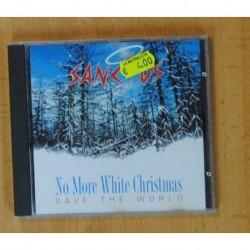 SANCTUS - NO MORE WHITE CHRISTMAS SAVE THE WORLD - CD
