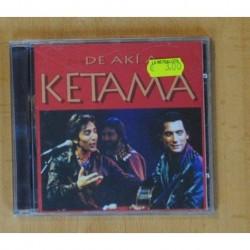 KETAMA - DE AKI A KETAMA - CD
