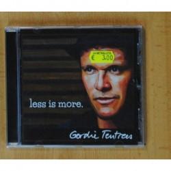 GORDIE TENTREES - LESS IS MORE - CD