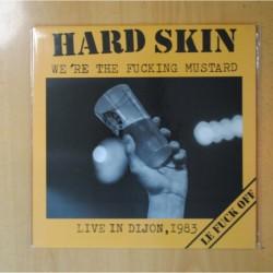 HARD SKIN - WE'RE THE FUCKING MUSTARD - LIVE IN DIJON, 1983 - LP