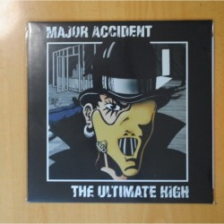 MAJOR ACCIDENT - THE ULTIMATE HIGH - LP