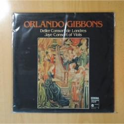 ORLANDO GIBBONS - DELLER CONSORT DE LONDRES / JAYE CONSORT OF VIOLS - GATEFOLD - LP