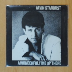 ALVIN STARDUST - A WONDERFUL TIME UP THERE / LOVE YOU SO MUCH - SINGLE