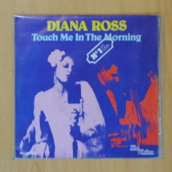 DIANA ROSS - TOUCH ME IN THE MORNING / I WON´T PAST A DAY WITHOUT YOU - SINGLE