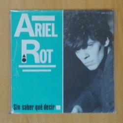 ARIEL ROT - SIN SABER QUE DECIR / ME VOY A PERDER - SINGLE