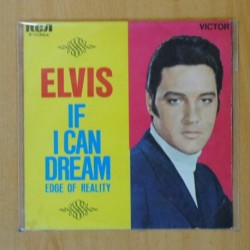 ELVIS PRESLEY - IF I CAN DREAM / EDGE OF REALITY - SINGLE