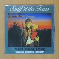 SNIFF´N´ THE TEARS - THAT FINAL LOVE / SNOW WHITE - SINGLE