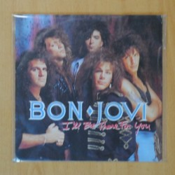 BON JOVI - I´LL BE THERE FOR YOU / HOMEBOUND TRAIN - SINGLE