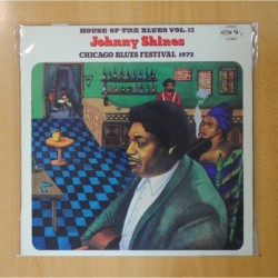 JOHNNY SHINES - CHICAGO BLUES FESTIVAL 1972 / HOUSE OF THE BLUES VOL. 12 - LP